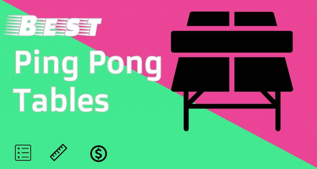 Best Ping Pong Tables Selected and Compared