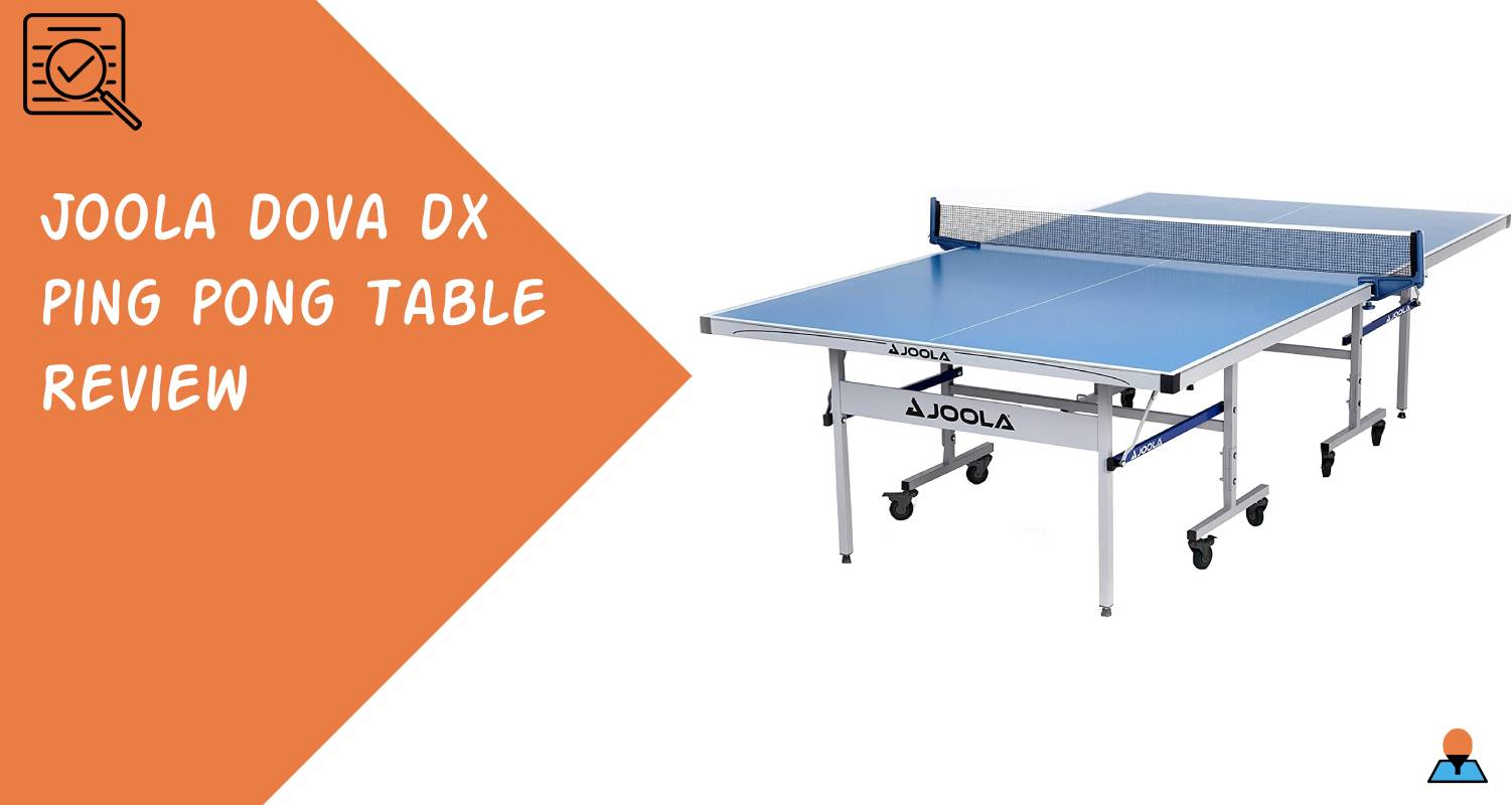 Review of Joola Dova DX Ping Pong Table