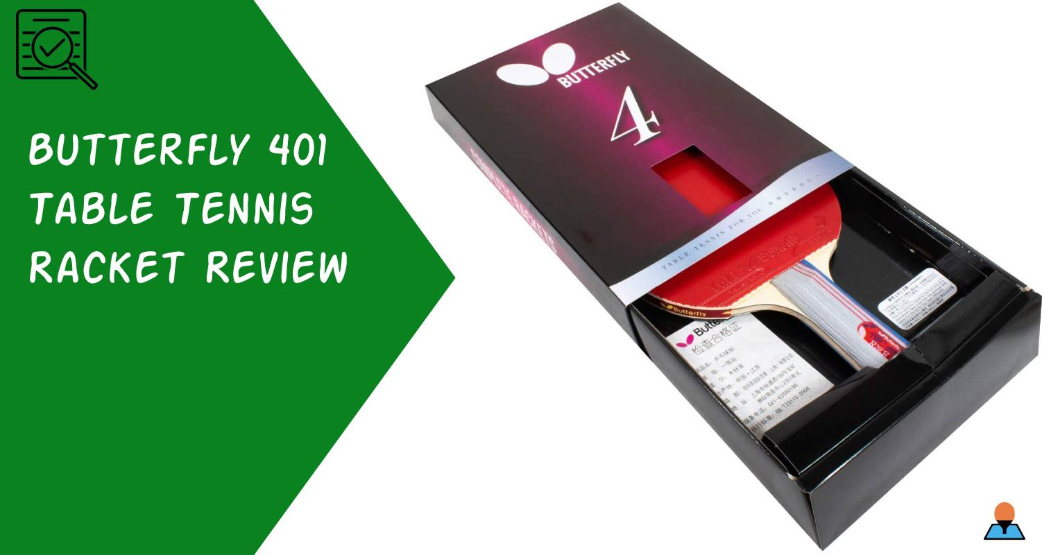 Butterfly 401 Table Tennis Racket Review - Featured