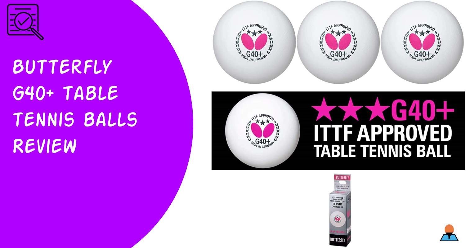 Butterfly G40+ table tennis balls review - featured