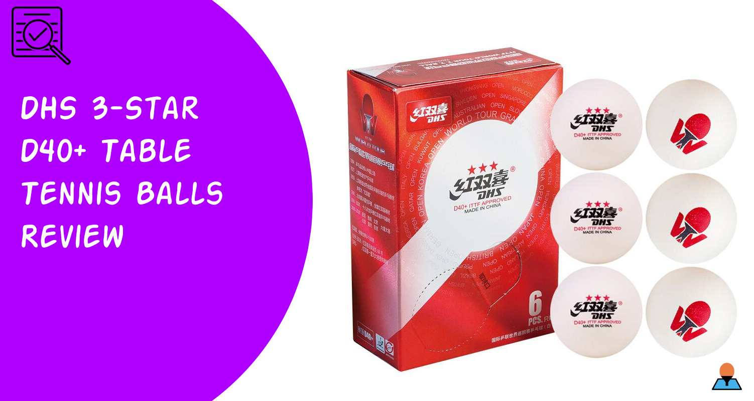 DHS 3-Star D40+ Table Tennis Balls Review - Featured