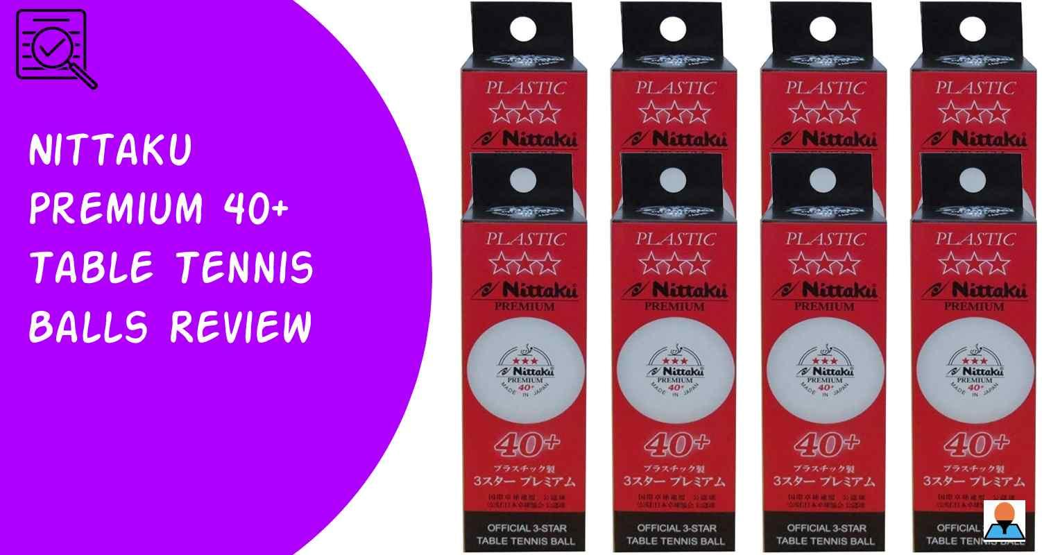 Nittaku 3-Star Premium 40+ Table Tennis Balls Review - Featured