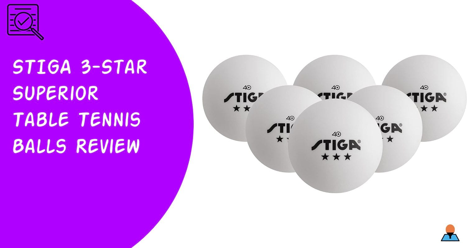 STIGA 3-Star Superior Table Tennis Balls Review - Featured
