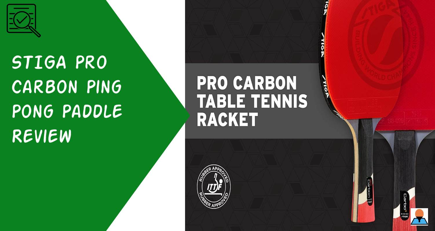STIGA Pro Carbon Ping Pong Paddle Review - Featured