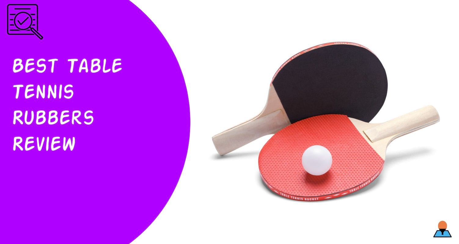Best Table Tennis Rubber - Featured
