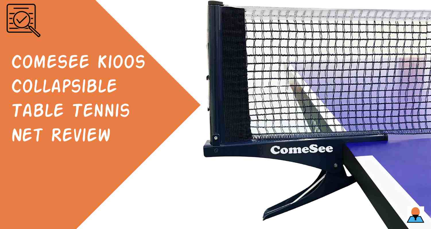 Comesee Kioos Collapsible Table Tennis Net Review Featured