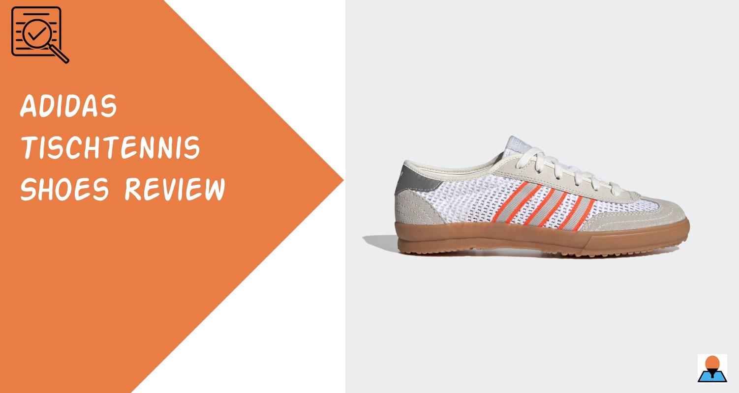 Adidas Tischtennis Shoes Review Featured