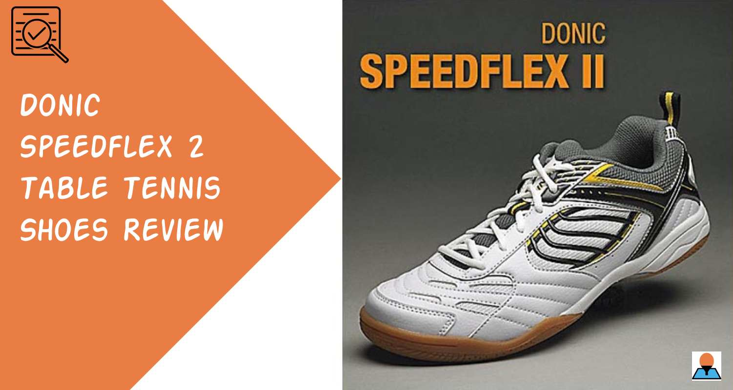 Donic Speedflex 2 Table Tennis Shoes Review Featured