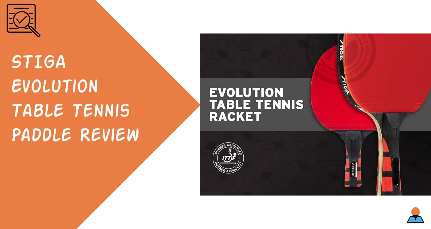 STIGA Evolution Table Tennis Paddle Review Featured