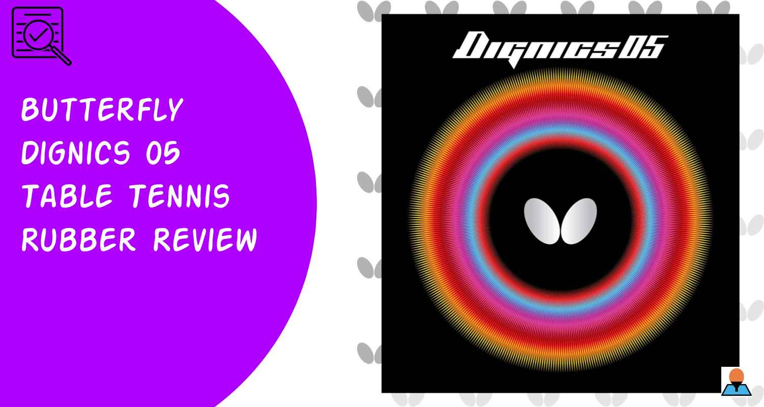 Butterfly Dignics 05 Table Tennis Rubber Review Featured