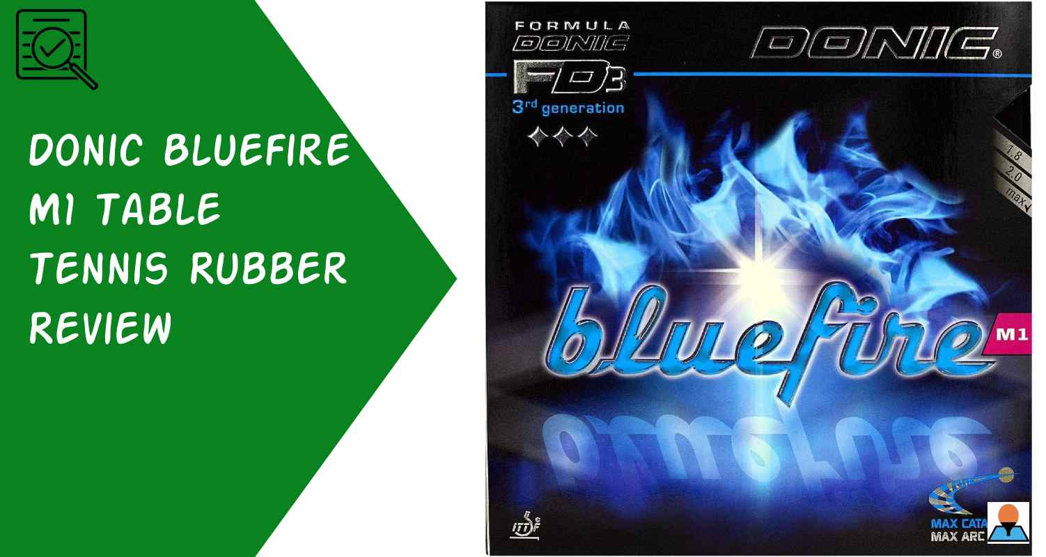 Donic Bluefire M1 Table Tennis Rubber Review Featured